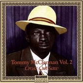 "Tommy McClennan Vol. 2 ""Cross Cut Saw"""