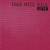 Idle Will Kill