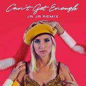 Can't Get Enough (JR JR Remix) - Single