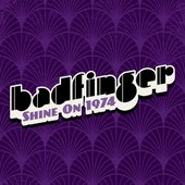 Shine On: Badfinger 1974