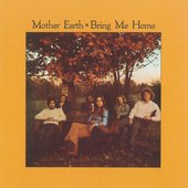 "Album ""Bring Me Home"" by Mother Earth"
