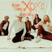 XOXO: From Love & Anxiety In Real Time