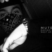 Mute Davinci is Next Up