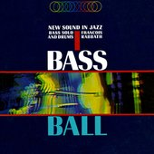 Bass Ball - New Sound In Jazz Bass Solo & Drum