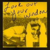 Look Out Your Window