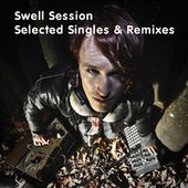Swell Session - Selected Singles and Remixes