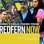 Lonely Child (Theme from REDFERN NOW)