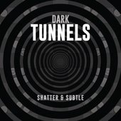Dark Tunnels - Single