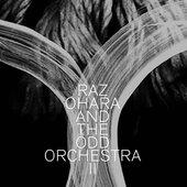 Raz Ohara And The Odd Orchestra - II