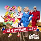 I'm a Winner, Baby (Cast Version) [feat. The Cast of RuPaul's Drag Race Down Under, Season 1] - Single