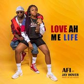 Love Ah Me Life (feat. Jay Hover)