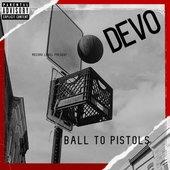 Ball to Pistols [Explicit]
