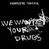 We Want Your Drugs