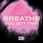 Breathe You Got This