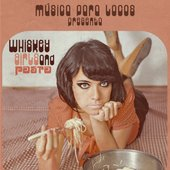 WHISKEY, GIRLS and PASTA Compilation on Musica Para Locos label (Mexico)