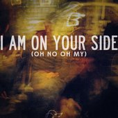 I Am On Your Side