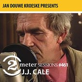 Jan Douwe Kroeske presents: 2 Meter Sessions #461 - J.J. Cale