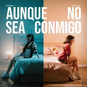 Aunque No Sea Conmigo - Single