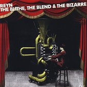 The Blithe, the Blend and the Bizarre