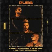 Pues (with Luis Fonsi & Sean Paul (All That MTRS Remix)