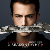 13 Reasons Why: Season 3 (A Netflix Original Series Score)