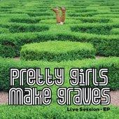 Pretty Girls Make Graves 'Live Session - EP'