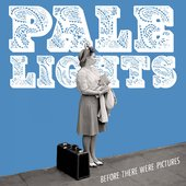 """Pale Lights \""""Before There Were Pictures\"""" LP"""