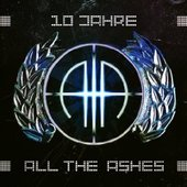 10 Jahre All The Ashes