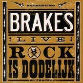 (Presenting Brakes !Live!) Rock Is Dodelijk