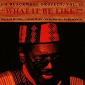 The Ed Blackwell Project Vol. II - What It Be Like?