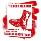 (We Don't Need This) Fascist Groove Thang