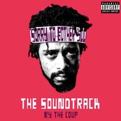 This Is The Real, Actual Soundtrack To The Movie Sorry To Bother You By The Coup
