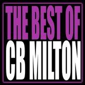 The Best Of CB Milton