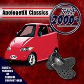 Apologetix Classics: 2000's