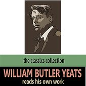William Butler Yeats Reads His Own Work