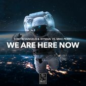 We Are Here Now