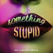 Something Stupid (feat. AWA) [KC Lights Remix]