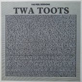 Twa Toots - The Peel Sessions (Vinyl)