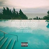 Unlimited (feat. Bobby Kennedy) [Explicit]