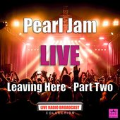 Leaving Here Part Two (Live)