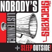 Nobody's Listening / Sleep Outside