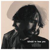 Afraid To Lose You (feat. Jonathan Jeremiah)