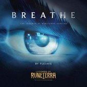 Breathe (Legends of Runeterra Version) - Single