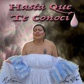 Hasta Que Te Conocí (feat. SAN CHA) - Single