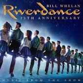 Riverdance 25th Anniversary: Music From The Show