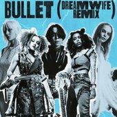 Bullet (Dream Wife Remix)