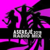Aserejé (2018 Radio Mix) - Single
