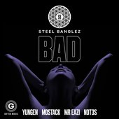 Bad (feat. Yungen, MoStack, Mr Eazi & Not3s)