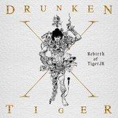 Drunken Tiger X: Rebirth Of Tiger JK