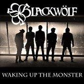 Blackwolf - Waking up the Monster